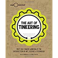 The Art of Tinkering: Meet 150 Makers Working at the Intersection of Art, Science & Technology by Karen Wilknson (2014-03-06)