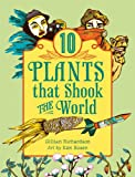 10 Plants That Shook the World, Gillian Richardson, 1554514444