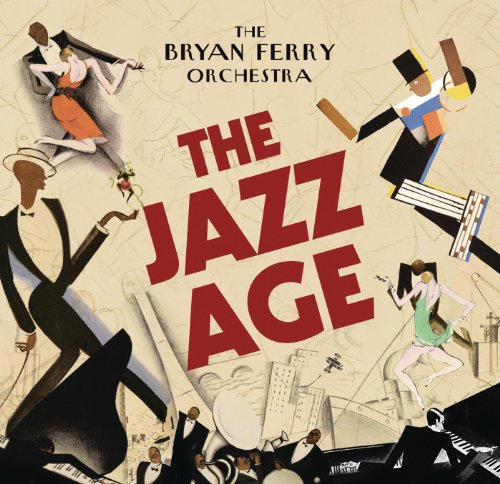 The Bryan Ferry Orchestra-The Jazz Age-(538007592)-CD-FLAC-2012-CUSTODES Download