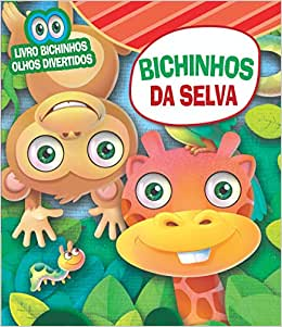 Bichinhos Olhos Divertidos: Bichinhos da Selva - Livros na