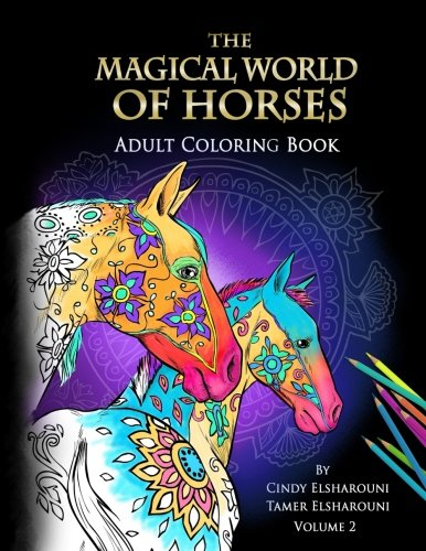 The Magical World Of Horses: Adult Coloring Book (Volume 2)