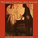 Wicked Captain Walshawe | Joseph Sheridan Le Fanu