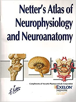 Netter S Atlas Of Neurophysiology And Neuroanatomy Softcover 2003