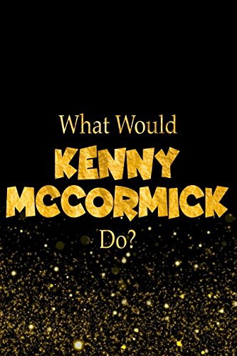 What Would Kenny McCormick Do?: Designer Notebook For Fans Of South Park