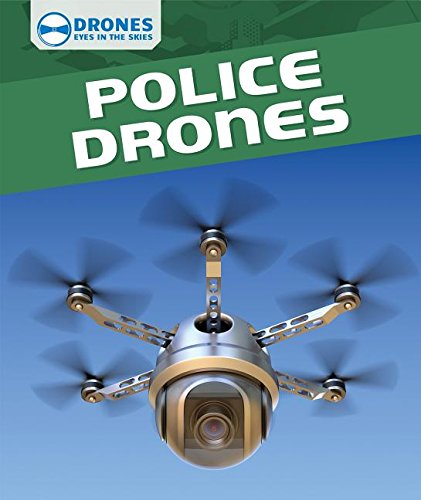 Police Drones (Drones: Eyes in the Skies): Amazon.es: Daniel R ...