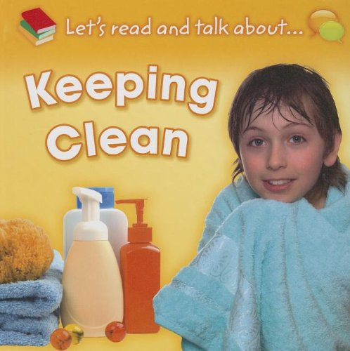Keeping Clean (Let's Read and Talk About) by Brand: Sea to Sea Publications