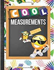 Cool Measurements Workbook: 2nd-5th Grade Math Curriculum Practice Tape Measuring, Standard, Metric & Decimal Ruler, Measuring In Inches & Centimeters Easy To Advance Problems Worksheets Homeschooling or Classroom with Grades Tracker Sheets
