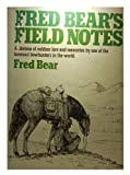 img - for Fred Bear's Field Notes by Fred Bear (1976-05-03) book / textbook / text book