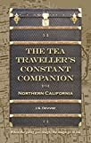 The Tea Traveller's Constant Companion: Northern California (Tea Travels Book 2)