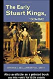 The Early Stuart Kings, 1603-1642 (Questions and Analysis in History), Graham E Seel, Graham E. Seel, David L. Smith, 0415224004
