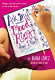 Ask My Mood Ring How I Feel, Diana Lopez, 0316209945