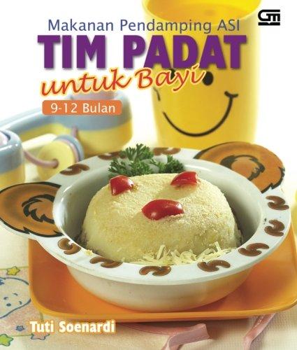 Makanan Pendamping Asi Tim Padat Untuk Bayi 9 12 Bulan