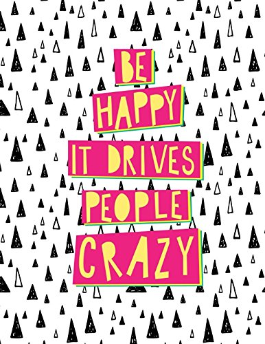 Be Happy It Drives People Crazy: Unruled Journal Large ebook