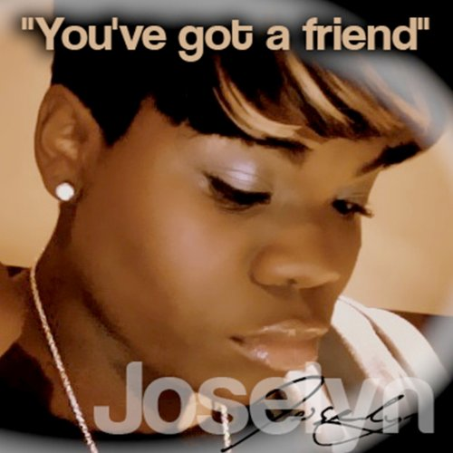 Amazon.com: You've Got a Friend: Joselyn: MP3 Downloads