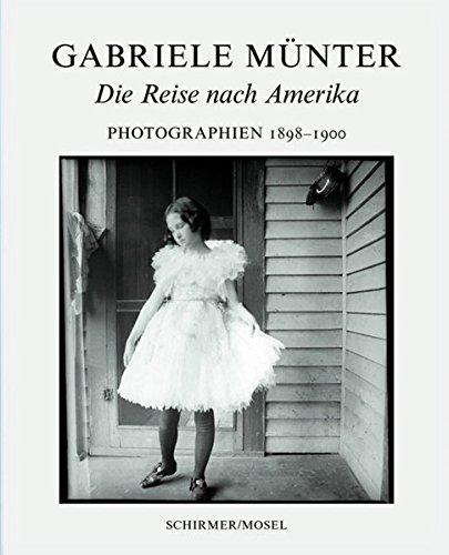 Die Reise nach Amerika. Photographien: Photographien 1898-1900. Katalog Lenbachhaus München: Die Reise Nach Amerika, Photographien 1898-1900