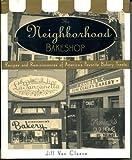 img - for The Neighborhood Bakeshop book / textbook / text book