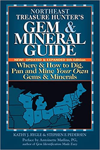 Northeast Treasure Hunter's Gem and Mineral Guide: Where and How to Dig, Pan and Mine Your Own Gems and Minerals (Treasure Hunter's Gem and Mineral Guides)