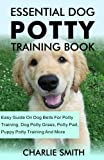 Essential Dog Potty Training Book: Easy Guide On