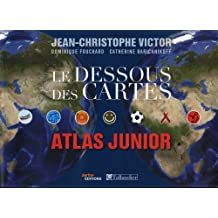 Dessous des cartes (Le): atlas junior
