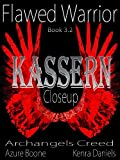 flawed warrior kassern close up book 3 2 archangels creed close ups