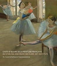 Chefs-d'oeuvre de la peinture française du clark art institute par James A. Ganz