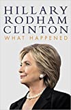 Books : [By Hillary] What Happened (Hardcover)【2017】by Hillary Rodham Clinton (Author) [1869]