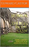 HORROR  THE EGG IN THE CLAW: FINDING A WITCHES BURIED TOY IN AN ABANDONED HOUSE.
