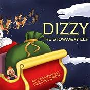Dizzy, the Stowaway Elf: Santa's Izzy Elves #3 | Dorothea Jensen