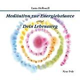 Meditation zur Energiebalance/ Dein Lebensweg (Die Inneren Mysterien)