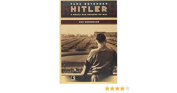 Para Entender Hitler. A Busca das Origens do Mal Em ...