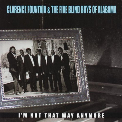 Cd Clarence Fountain - I'm Not That Way Anymore