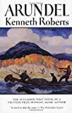 Arundel, Kenneth Lewis Roberts, 0892723645