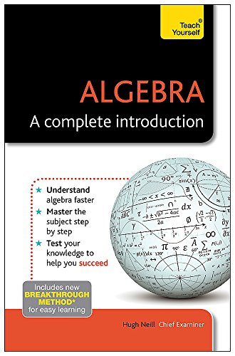 Algebra--A Complete Introduction: A Teach Yourself Guide