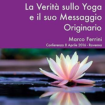 Amazon.com: La Verità sullo Yoga e il Suo Messaggio ...