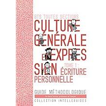 BTS 2016 Culture générale et expression - écriture personnelle: Guide méthodologique (French Edition)