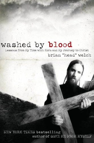 washed-by-blood-lessons-from-my-time-with-korn-and-my-journey-to-christ