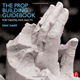 The Prop Building Guidebook 1st Edition