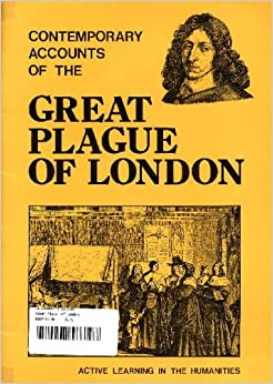 Contemporary Accounts of the Great Plague of London