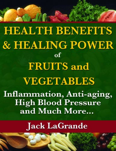 51PkVu99NIL - Health Benefits and Healing Power of Fruits and Vegetables: Inflammation, Anti-aging, High Blood Pressure and Much More.