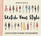 drawing styles - Sketch Your Style: A Guided Sketchbook for Drawing Your Dream Wardrobe