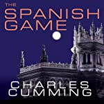 The Spanish Game: A Novel | Charles Cumming