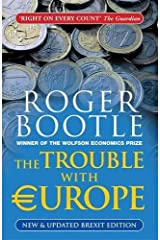 The Trouble with Europe: Why the EU isn't Working, How it Can be Reformed, What Could Take its Place by Roger Bootle (2015-03-31) Paperback
