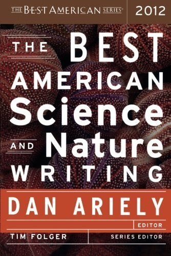 The Best American Science and Nature Writing 2012 (2012-10-02) (The Best American Science And Nature Writing 2012)
