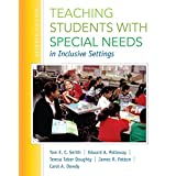 Teaching Students with Special Needs in Inclusive Settings, Enhanced Pearson eText with Loose-Leaf Version -- Access Card Package (7th Edition)