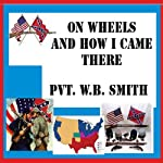 On Wheels and How I Came There | W. B. Smith