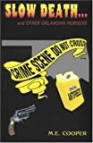 Slow Death. . . and Other Oklahoma Murders, Cooper, M. E., 0966202082
