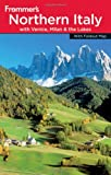 Frommer's Complete Guide: Northern Italy by John Moretti front cover