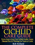 The Complete Cichlid Care Guide - My 20 Years