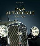 DKW Automobile: 1907 - 1945 (Edition Audi Tradition)