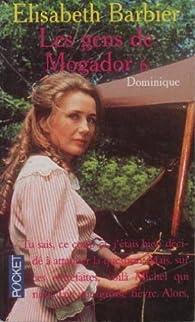 Les gens de Mogador, tome 6 : Dominique 2e partie par Élisabeth Barbier